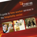 The new BSIA Guide to Lone Worker Services in the Hospitality Sector