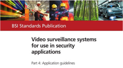 Part 4 of Video Surveillance Systems for Use in Security Applications has been revised by the BSI